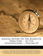 Annual Report of the Board of Directors ... to the Stockholders ..., Volume 29