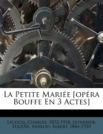 La Petite Mariee [Opera Bouffe En 3 Actes]