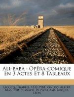 Ali-Baba: Opera-Comique En 3 Actes Et 8 Tableaux