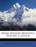 Home Mission Monthly, Volume 3, Issue 8