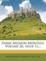 Home Mission Monthly, Volume 26, Issue 11...