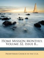 Home Mission Monthly, Volume 32, Issue 8...