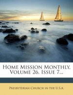 Home Mission Monthly, Volume 26, Issue 7...