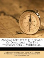 Annual Report of the Board of Directors ... to the Stockholders ..., Volume 41...