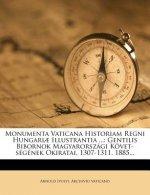Monumenta Vaticana Historiam Regni Hungariae Illustrantia ...: Gentilis Bibornok Magyarorszagi Kovet-Segenek Okiratai. 1307-1311. 1885...