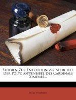 Studien Zur Entstehungsgeschichte Der Polyglottenbibel Des Cardinals Ximenes...