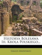 Historya Bolesawa III. Krola Polskiego...