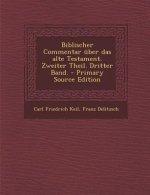 Biblischer Commentar Uber Das Alte Testament. Zweiter Theil. Dritter Band. - Primary Source Edition