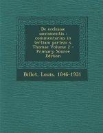 de Ecclesiae Sacramentis: Commentarius in Tertiam Partem S. Thomae Volume 2 - Primary Source Edition