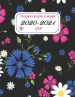 Teacher Lesson Planner 2020-2021 VIP: Beautiful Weekly and Monthly Teacher Planner and notebook/ Academic Year Lesson Plan and Record Book with a Spec