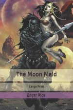 The Moon Maid: Large Print