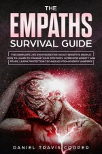 The Empaths Survival Guide: The Complete Strategies For Highly Sensitive People. How to Learn to Manage Your Emotions, Overcome Anxiety and Fears,