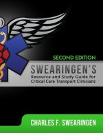 Swearingen's Resource and Study Guide for Critical Care Transport Clinicians, 2nd Edition