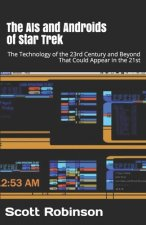 The AIs and Androids of Star Trek: The Technology of the 23rd Century and Beyond That Could Appear in the 21st