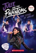 Julie and the Phantoms: The Edge of Great (Season One Novelization)