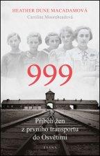 999 Příběh žen z prvního transportu do Osvětimi