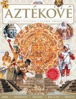 Aztékové – Tajemná civilizace z hlubin dávnověku