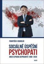 Sociálně úspěšný psychopat aneb Vzpoura deprivantů 1996-2020