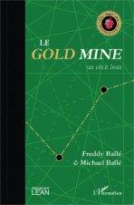 Le <em>Gold Mine</em>