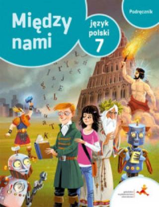 Język polski podręcznik dla klasy 7 między nami szkoła podstawowa