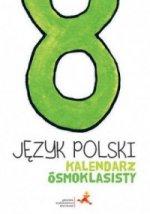 Język polski 8 kalendarz ósmoklasisty