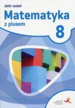Matematyka z plusem zbiór zadań dla klasy 8 szkoła podstawowa