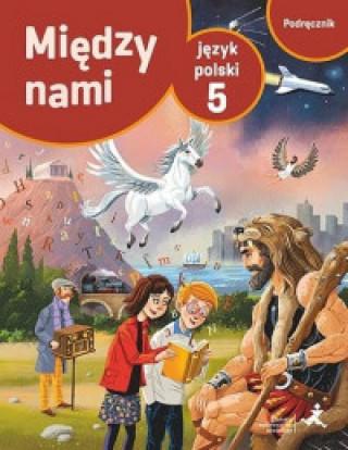 Język polski podręcznik dla klasy 5 między nami szkoła podstawowa