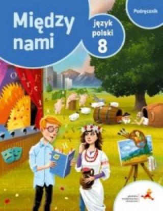Język polski podręcznik dla klasy 8 między nami szkoła podstawowa