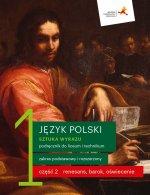 Nowe język polski sztuka wyrazu podręcznik klasa 1 część 2 renesans barok oświecenie liceum i technikum zakres podstawowy i rozszerzony