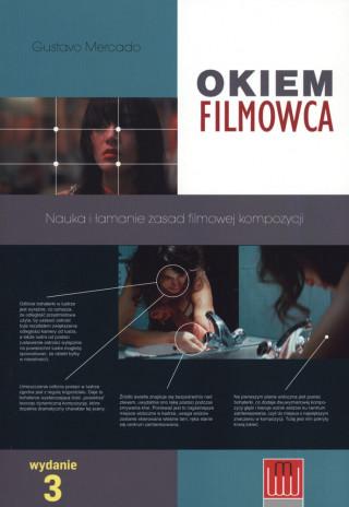 Okiem filmowca. Nauka i łamanie zasad filmowej kompozycji wyd. 3