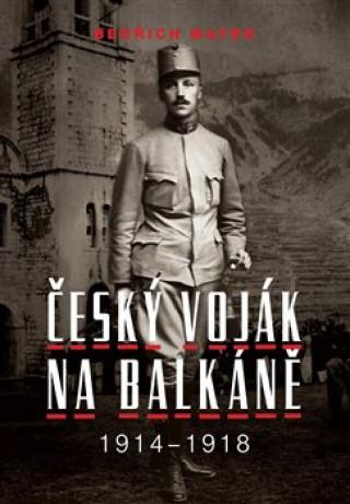 Bedřich Mayer. Český voják na Balkáně 1914–1918
