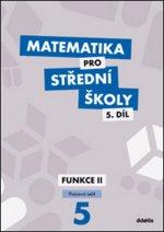Matematika pro střední školy 5.díl Pracovní sešit