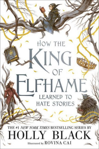 How the King of Elfhame Learned to Hate Stories ( Folk of the Air )