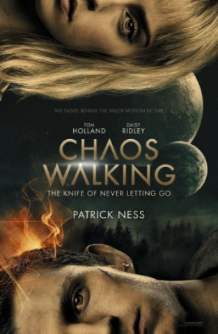 Chaos Walking : Book 1 The Knife of Never Letting Go