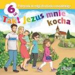 Religia Tak! Jezus mnie kocha podręcznik dla dziecka 6-letniego