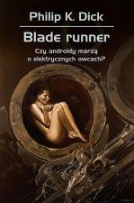Blade runner. Czy androidy marzą o elektrycznych owcach? wyd. 3