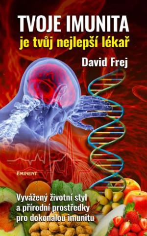 Tvoje imunita je tvůj nejlepší lékař - Vyvážený životní styl a přírodní prostředky pro dokonalou imunitu