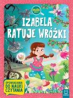 Izabela ratuje wróżki. Duże litery. Opowiadania do nauki czytania