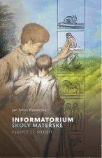Informatorium školy mateřské v jazyce 21. století