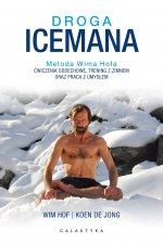 Droga Icemana. Metoda Wima Hofa. Ćwiczenia oddechowe, trening z zimnem oraz praca z umysłem.