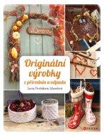 Originální výrobky z přírodnin a odpadů