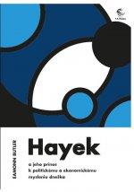 Hayek a jeho prínos k politickému a ekonomickému mysleniu dneška