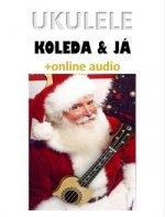 Ukulele, koleda & já + online audio