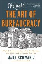 Delicate Art of Bureaucracy