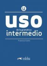 Uso de la gramatica espanola. Intermedio. Nueva edicion + clave online /2020/