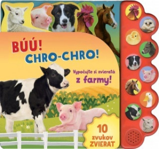 Búú! Kač, kač! Chro-chro! Vypočujte si zvieratá z farmy!