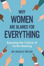 Why Women Are Blamed For Everything