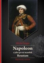 Napoleon a jeho první mamlúk Roustam