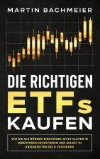 Die richtigen ETFs kaufen