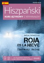 Czerwony śnieg. Roja es la nieve. Hiszpański Kurs językowy z kryminałem. Poziom A1-A2 wyd. 2